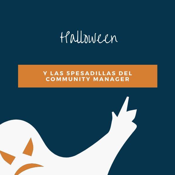 Halloween y las peores pesadillas del community manager