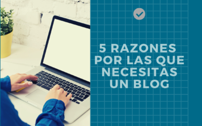 ¿Necesitas realmente un blog? Razones de peso