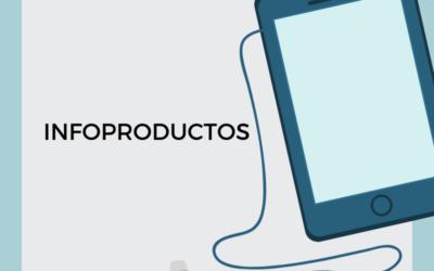 Infoproductos. ¿Qué son y cómo crearlos?