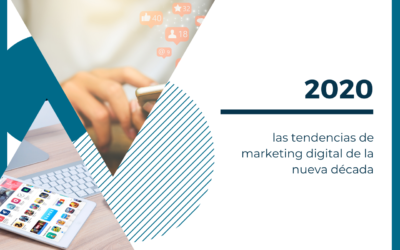 2020; nueva década y nuevas tendencias en marketing digital
