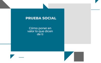 Qué es la prueba social y cómo usarla