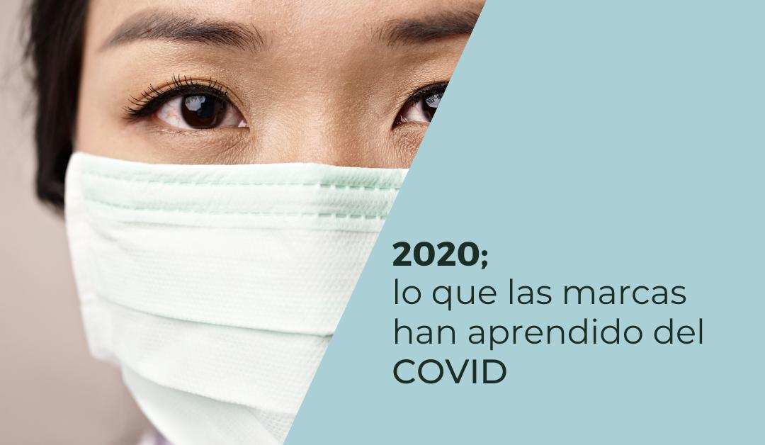 2020; lo que las marcas han aprendido del COVID